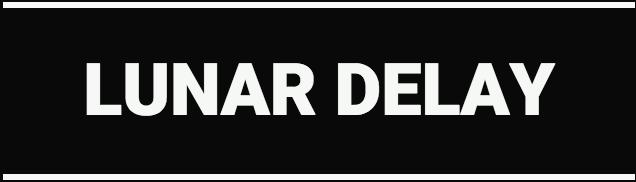LUNAR DELAY